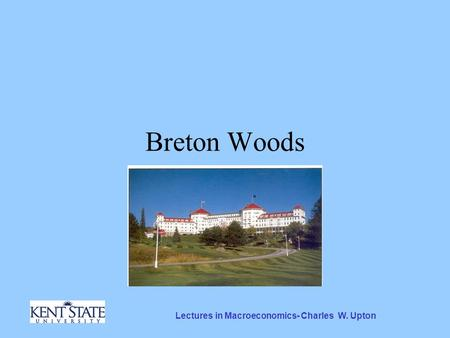 Lectures in Macroeconomics- Charles W. Upton Breton Woods.