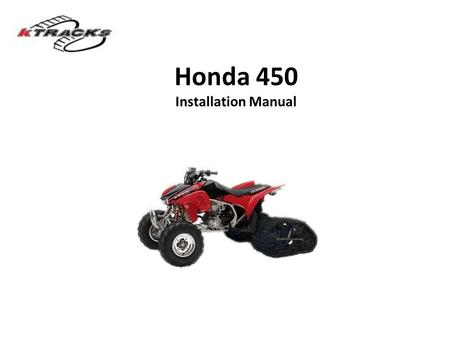 Honda 450 Installation Manual. STEP 1: Remove the (4) SHCS from the ATV swing arm Install the upper track kit swing arm bracket as shown Do not tighten.