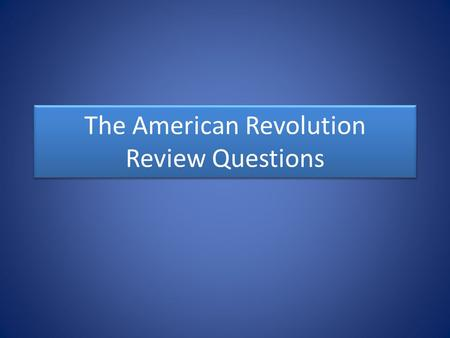 The American Revolution Review Questions. What Enlightenment ideas helped inspire the American Revolution?