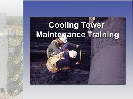 Cooling Tower Maintenance Training.