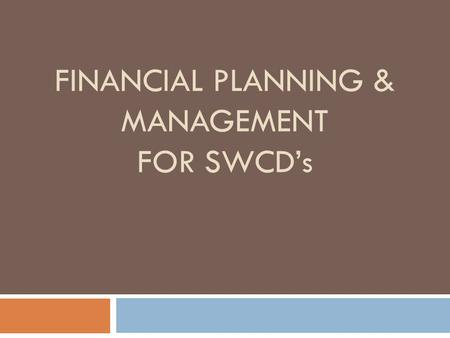 FINANCIAL PLANNING & MANAGEMENT FOR SWCD's. Presented by Sarah A. Adams, CPA Adams & Co, PC Lebanon, VA 24266 Owner/Manager of CPA firm specializing in.