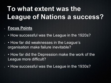 to what extent was the league To what extent was the league of nations a success cie(any board) igcse/gcse history revision hey it's higgy  league of nations in the 1920s audio revision for gcse and igcse history .