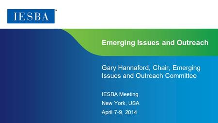 Page 1 | Confidential and Proprietary Information Emerging Issues and Outreach Gary Hannaford, Chair, Emerging Issues and Outreach Committee IESBA Meeting.