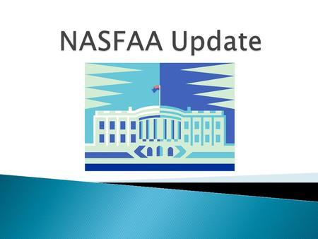 Washington Political Climate Review of Fiscal Cliff Triggers NASFAA Proactive Policy Advocacy & You Questions?