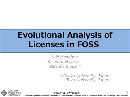 Software Engineering Laboratory, Department of Computer Science, Graduate School of Information Science and Technology, Osaka University Evolutional Analysis.
