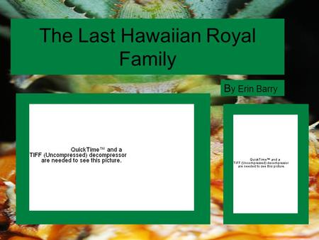 The Last Hawaiian Royal Family B y Erin Barry. Queen Liliuokalani and her predecessor, King Kalakaua.