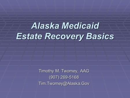 Alaska Medicaid Estate Recovery Basics