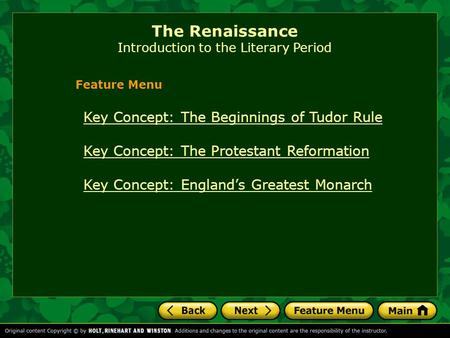 The Renaissance Introduction to the Literary Period Key Concept: The Beginnings of Tudor Rule Key Concept: The Protestant Reformation Key Concept: England's.