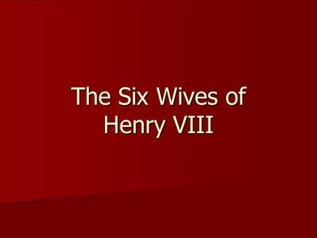 The Six Wives of Henry VIII. Who was Henry VIII? Henry Tudor, named after his father, Henry VII, was born by Elizabeth of York June 28, 1491 in Greenwich.