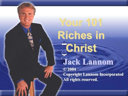 Your 101 Riches in Christ Jack Lannom © 2004