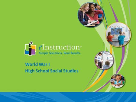 World War I High School Social Studies. Insight 360™ is eInstruction's classroom instruction system that allows you to interact with your students as.