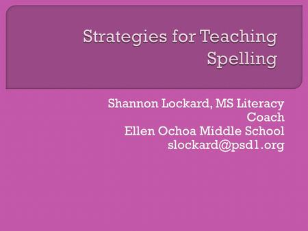 Shannon Lockard, MS Literacy Coach Ellen Ochoa Middle School