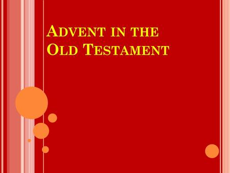 A DVENT IN THE O LD T ESTAMENT. O VERVIEW OF THE B OOKS ABOUT THE K INGS Book 1 Samuel 2 Samuel 1 Kings 2 Kings 1 Chronicles 2 Chronicles SUBJECT First.