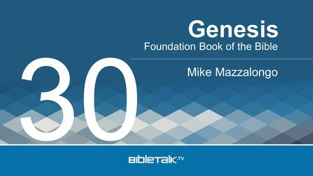 Foundation Book of the Bible Mike Mazzalongo Genesis 30.
