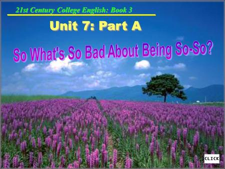 21st Century College English: Book 3 Unit 7: Part A.