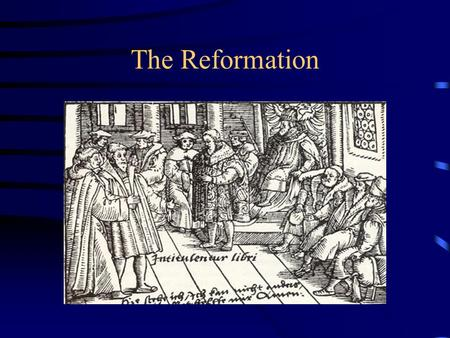 The Reformation. Conflict in the Catholic Church Abuses in the church: *Worldliness of Renaissance popes *Poorly educated lower clergy - some illiterate.