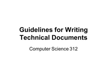 Guidelines for Writing Technical Documents Computer Science 312.