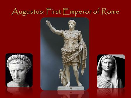 Augustus: First Emperor of Rome. Humor of Augustus The hair of Julia, Augustus' daughter, began to go gray at an early age, and she used secretly to pull.