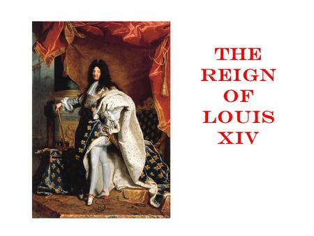 "The Reign of Louis XIV. Louis XIV Comes to Power Louis XIV believed that he and the state were one and the same – ""L'etat, c'est moi"" = ""I am the state"""
