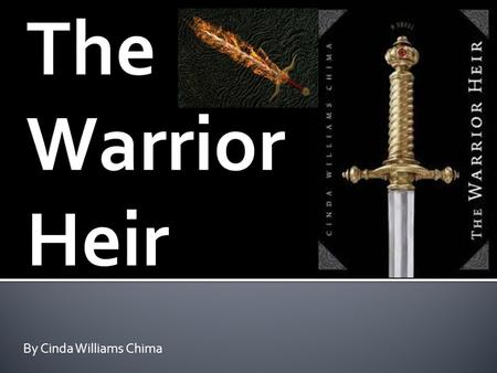 By Cinda Williams Chima. The Title: The Warrior Heir The Author: Cinda Williams Chima Number of Pages: 426 Genre: Fantasy-Action Year Published: 2006.