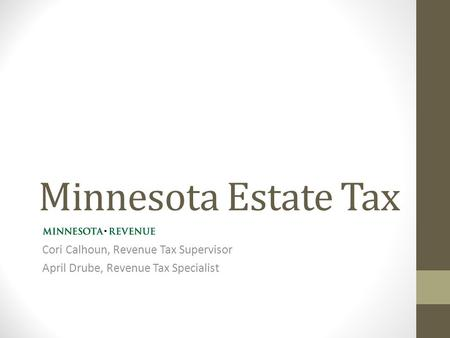 Minnesota Estate Tax Cori Calhoun, Revenue Tax Supervisor