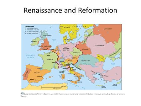 Renaissance and Reformation. Events contributed to the end of the Middle Ages New trade led to growth of towns New Middle class Greater use of money.