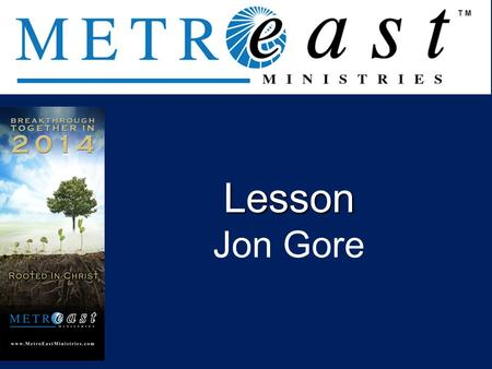 . Lesson Jon Gore. As the Father has loved me, so have I loved you. Now remain in my love.
