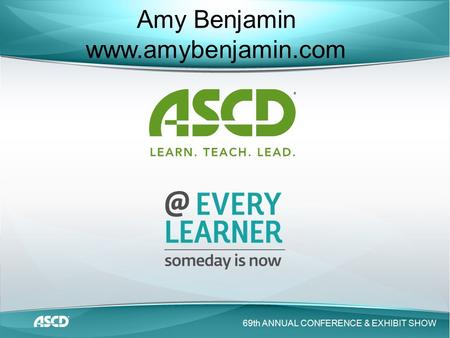 ® 69th ANNUAL CONFERENCE & EXHIBIT SHOW Amy Benjamin www.amybenjamin.com.