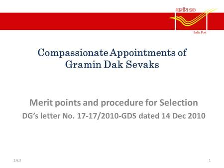 Compassionate Appointments of Gramin Dak Sevaks Merit points and procedure for Selection DG's letter No. 17-17/2010-GDS dated 14 Dec 2010 12.6.3.