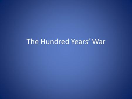 The Hundred Years' War. Background In the 14 th century, many wars broke out in Europe The Hundred Years' War was a major confrontation that occurred.