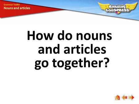 How do nouns and articles go together? Grammar Toolkit.