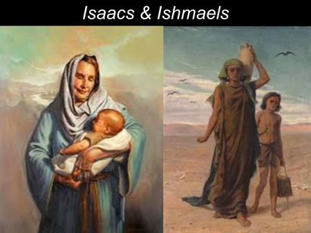"Isaacs & Ishmaels. The next day John saw Jesus coming toward him and said, ""Behold, the Lamb of God, who takes away the sin of the world!"" John 1:29 2."