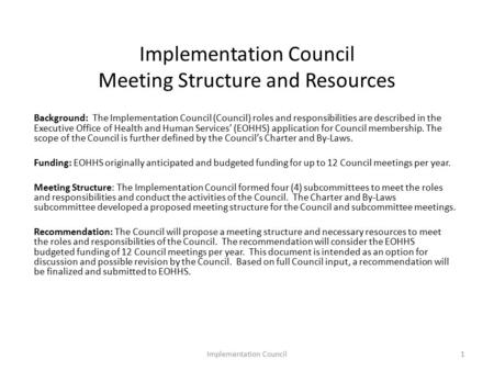 Implementation Council Meeting Structure and Resources Background: The Implementation Council (Council) roles and responsibilities are described in the.