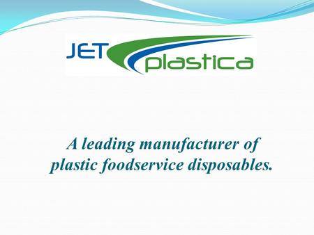 A leading manufacturer of plastic foodservice disposables.