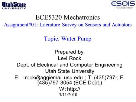 Assignment#01: Literature Survey on Sensors and Actuators ECE5320 Mechatronics Assignment#01: Literature Survey on Sensors and Actuators Topic: Water Pump.