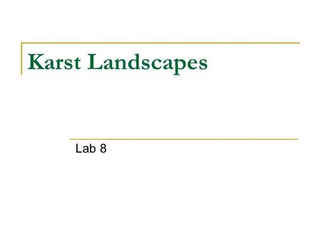 Karst Landscapes Lab 8.