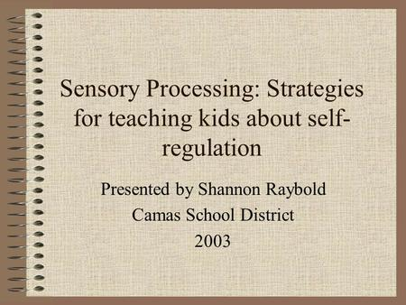 Sensory Processing: Strategies for teaching kids about self-regulation