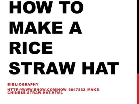 HOW TO MAKE A RICE STRAW HAT BIBLIOGRAPHY  CHINESE-STRAW-HAT.HTML.