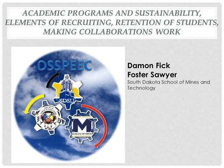 Damon Fick Foster Sawyer South Dakota School of Mines and Technology.