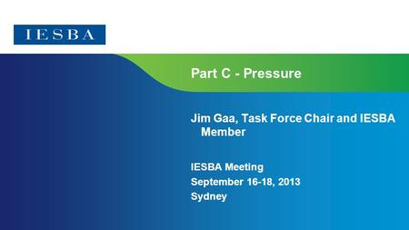 Page 1 Part C - Pressure Jim Gaa, Task Force Chair and IESBA Member IESBA Meeting September 16-18, 2013 Sydney.