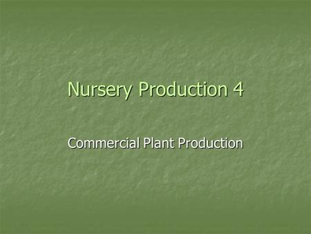 Nursery Production 4 Commercial Plant Production.