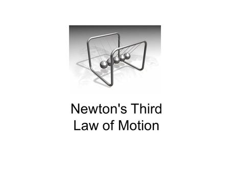 Newton's Third Law of Motion. Third Law - to every action force, there is an equal and opposite reaction *when you jump on a trampoline, you exert a downward.