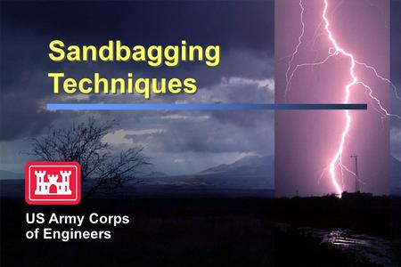Sandbagging Techniques US Army Corps of Engineers.