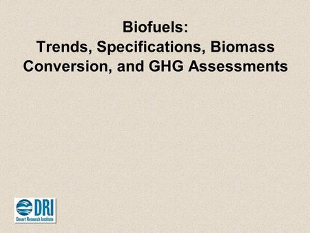 Biofuels: Trends, Specifications, Biomass Conversion, and GHG Assessments.