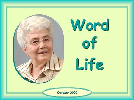"Word of Life October 2009 ""By standing firm you will win true life for yourselves"" (Lk 21,19)"