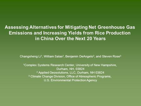 Assessing Alternatives for Mitigating Net Greenhouse Gas Emissions and Increasing Yields from Rice Production in China Over the Next 20 Years Changsheng.