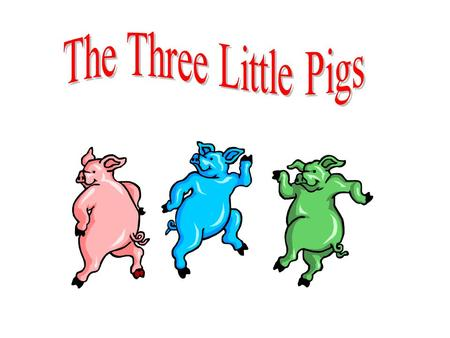 As you know, there is a story about three little pigs and the houses they built. First, let's review the story!