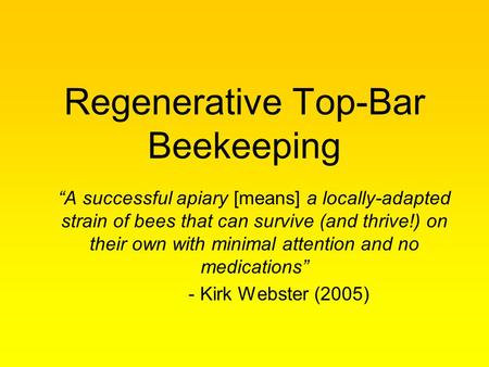 Regenerative Top Bar Beekeeping U201cA Successful Apiary [means] A  Locally Adapted