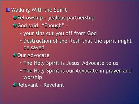 "Walking With the Spirit Fellowship – jealous partnership God said, ""Enough"" – your sins cut you off from God your sins cut you off from God Destruction."