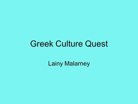 Greek Culture Quest Lainy Malarney. Ancient Greek art, architecture, and writing The Greeks developed three architecture systems the Doric, Ionic, & Corinthian,